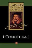1 Corinthians (Calvin's New Testament Commentary Series)
