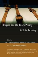 Religion and the Death Penalty (Eerdmans Religion, Ethics, And Public Life Series) Paperback