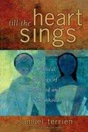 Till the Heart Sings: Paperback
