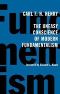 The Uneasy Conscience of Modern Fundamentalism Paperback