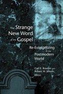 The Strange New Word of the Gospel Paperback
