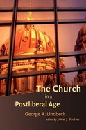 The Church in a Postliberal Age (Radical Traditions Series) Paperback