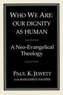 Who We Are: Our Dignity as Human Paperback