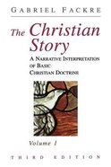 A Narrative Interpretation of Basic Christian Doctrine (3rd Edition) (#01 in Christian Story Series)