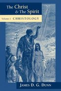 Christology (#01 in Christ And The Spirit Series) Paperback