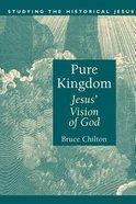 Pure Kingdom: Jesus' Vision of God Paperback