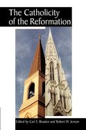 The Catholicity of the Reformation Paperback