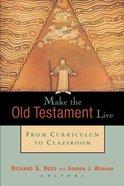 Make the Old Testament Live Paperback