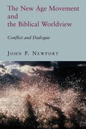 New Age Movement and the Biblical Worldview Paperback