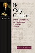 My Only Comfort (Calvin Institute Of Christian Worship Liturgical Studies Series) Paperback