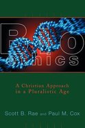 Bioethics a Christian Approach Paperback