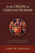 At the Origins of Christian Worship Paperback