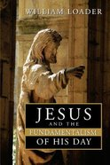 Jesus and the Fundamentalism of His Day Paperback