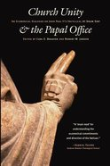Church Unity & the Papal Office Paperback