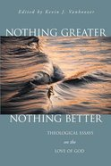 Nothing Greater, Nothing Better Paperback