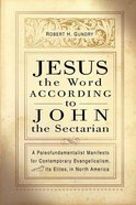 Jesus the Word According to John the Sectarian Paperback