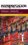 Nahum-Malachi (Interpretation Bible Commentaries Series) Hardback