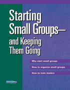 Starting Small Groups and Keeping Them Going Paperback