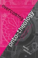 Overcoming Onto-Theology Paperback