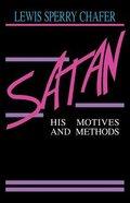 Satan: His Motives and Methods
