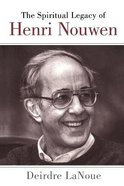 The Spiritual Legacy of Henri Nouwen Paperback