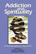 Addiction and Spirituality Paperback