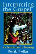 Interpreting the Gospel: An Introduction to Preaching Paperback