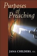 Purposes of Preaching Paperback