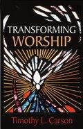 Transforming Worship Paperback