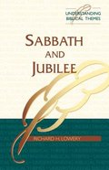 Sabbath and Jubilee (Understanding Biblical Themes Series) Paperback