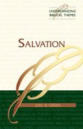 Salvation (Understanding Biblical Themes Series) Paperback