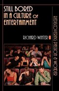 Still Bored in a Culture of Entertainment Paperback