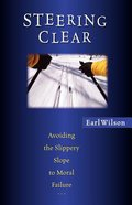 Steering Clear: Avoiding Slope to Moral Failure Paperback