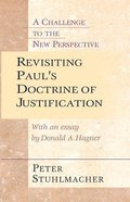 Revisiting Paul's Doctrine of Justification: A Challenge to the New Perspective Paperback