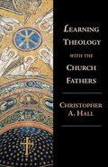 Learning Theology With the Church Fathers Paperback