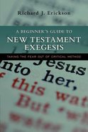 A Beginners Guide to New Testament Exegesis