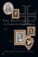 The Devoted Life: An Invitation to the Puritan Classics Paperback