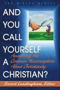 And You Call Yourself a Christian? (Student Guide) (Dialog Study Series) Paperback