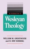 Introduction to Wesleyan Theology Paperback