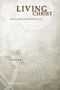 Living Christ (Student Guide) (Dialog Study Series) Paperback