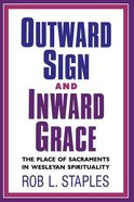 Outward Sign and Inward Grace Paperback