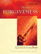The Way of Forgiveness (Participant Book) (Companions In Christ Series) Paperback