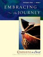 Embracing the Journey (Participant's Book) (Companions In Christ Series) Paperback