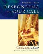 Companions in Christ #04: Responding to Our Call (Participant's Book) (Companions In Christ Series) Paperback