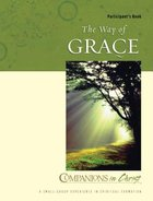 The Way of Grace (Participant Book) (Companions In Christ Series) Paperback
