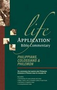 Philippians, Colossians & Philemon (Life Application Bible Commentary Series) Paperback