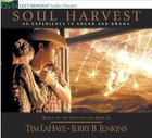 Soul Harvest An Experience in Sound and Drama (#04 in Left Behind Audio Series) CD