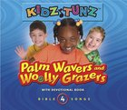 Palm Wavers and Woolly Grazers (#04 in Kidz Tunz Bible Songs Series) CD