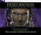 Desecration An Experience in Sound and Drama (#09 in Left Behind Audio Series) CD