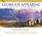 Glorious Appearing An Experience in Sound and Drama (#12 in Left Behind Audio Series) CD